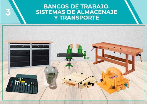 Bancos de trabajo. Sistemas de almacenaje y transporte